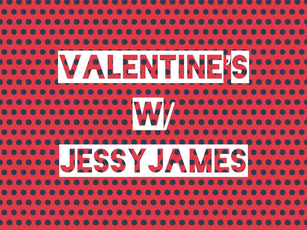 Valentines with Jessy James